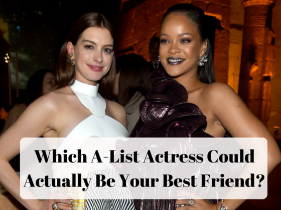 Which A-List Actress Could Actually Be Your Best Friend?