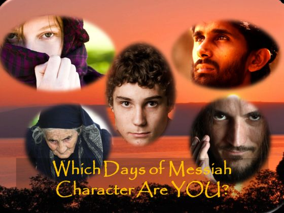 Which Days of Messiah Character Are You?