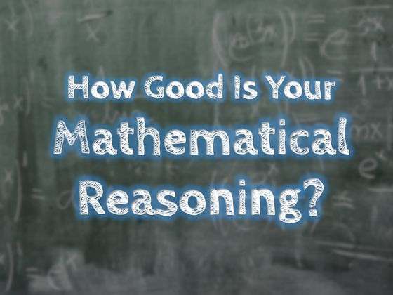 How Good Is Your Mathematical Reasoning?