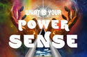 What Is Your Power Sense?