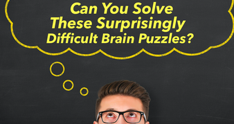 Can You Solve These Surprisingly Difficult Brain Puzzles?