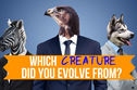 Which Creature Did You Evolve From?