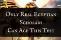 Only True Egyptologists Can Get 14/15 On This Mythology Test