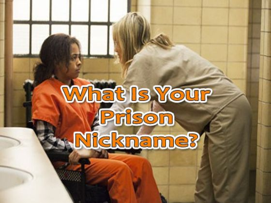 What Is Your Nickname In Prison?