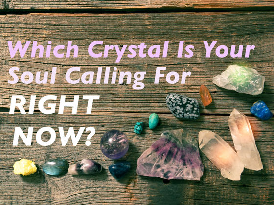 Which Crystal Is Your Soul Calling For Right Now?