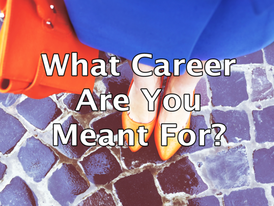 What Career Are You Meant For?