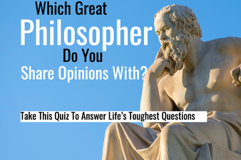 Which Great Philosopher Do You Share Opinions With? Take This Quiz To Answer Life's Toughest Questions