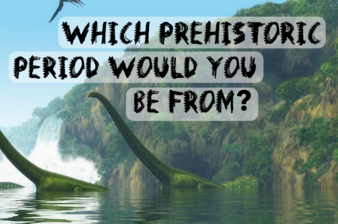 Which Prehistoric Period Would You Be From?