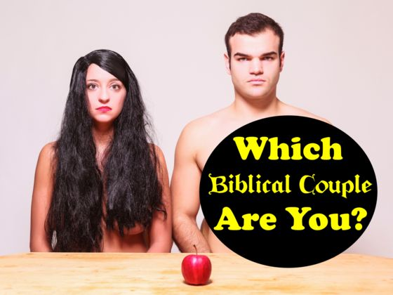 Which Biblical Couple Are You And Your Significant Other?