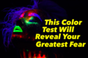 This Color Test Will Reveal Your Greatest Fear