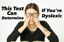 This Test Can Determine If You're Dyslexic