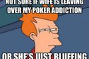 7 Signs You're Playing Too Much Poker