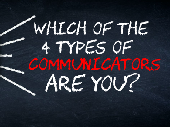 Which Of The 4 Types Of Communicators Are You?
