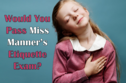 Would You Pass Miss Manner's Etiquette Exam?