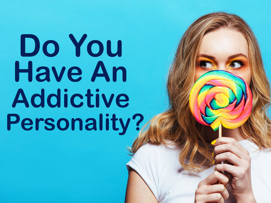 Do You Have An Addictive Personality?