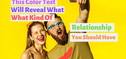 This Color Test Will Reveal What Kind Of Relationship You Should Have