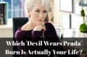 Which 'Devil Wears Prada' Burn Is Actually Your Life?