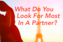 What Do You Look For Most In A Partner?