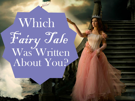 Which Fairy Tale Was Actually Written About You?