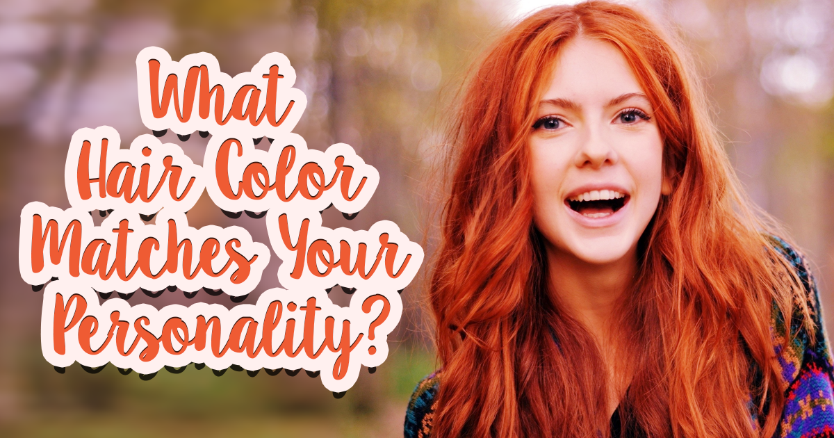 What Hair Color Matches Your Personality Playbuzz