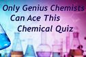 Only Genius Chemists Can Ace This Chemical Quiz