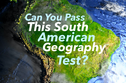 Can You Pass This South American Geography Test?