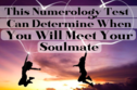 This Numerology Test Can Determine When You'll Meet Your Soulmate