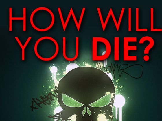 How will you die?