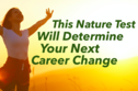 This Nature Test Will Determine Your Next Career Change