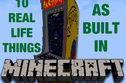 10 Things From The Real World As Seen In Minecraft (Mods)!