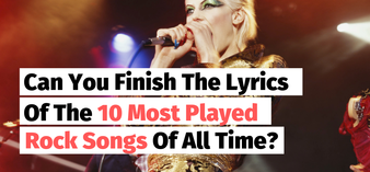 Can You Finish The Lyrics Of The 10 Most Played Rock And Roll Songs Of All Time?
