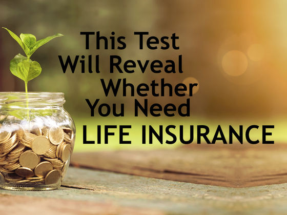 This Test Will Determine Whether You Need Life Insurance