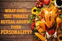 Build Your Perfect Thanksgiving Plate And We'll Guess Your Personality!