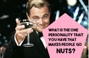 What is the ONE Personality Trait That You Have That Makes People Go Nuts