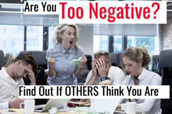 Are You Too Negative? Find Out If OTHERS Think You Are