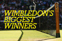 Wimbledon's Biggest Winners