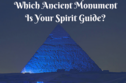 Which Ancient Monument Is Your Spirit Guide?