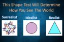 This Shape Test Will Determine How You See The World