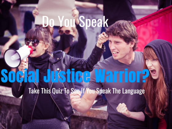 Do You Speak Social Justice Warrior? Take This Quiz To See If You Speak The Language