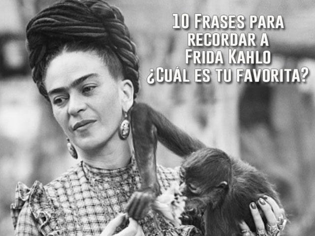 10 Frases Célebres Para Recordar A Frida Kahlo Playbuzz