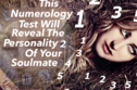This Numerology Test Will Reveal The Personality Of Your Soulmate