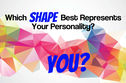 Which Shape Best Represents Your Personality?