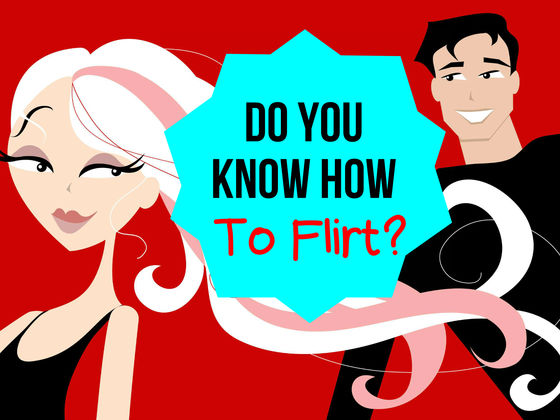 Do You Know How To Flirt?