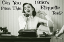 Can You Pass This 1950's Etiquette Test?