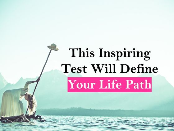 The Most Inspiring Test In The World Will Define Your Life Path