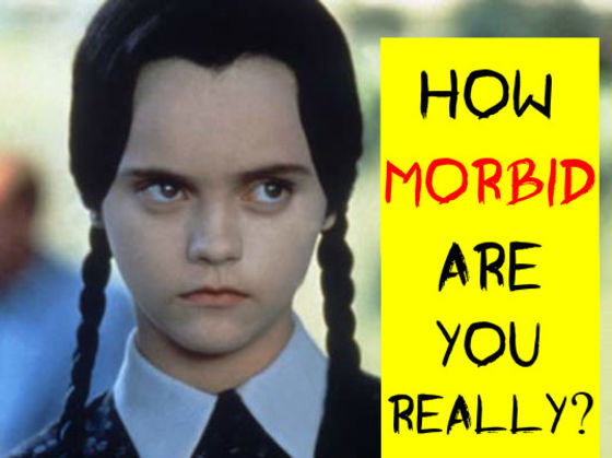 How Morbid Are You Really?