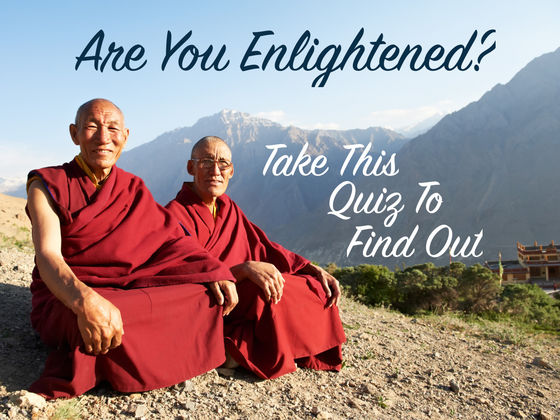 Are You Enlightened? Take This Quiz To Find Out