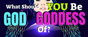 What Should You Be The God/dess Of?