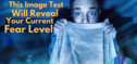 This Image Test Will Reveal Your Current Fear Level