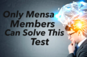 Only Mensa Members Can Pass This Math Test